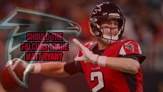 Should the Falcons trade Matt Ryan? | Dan Quinn should be fired immediately!