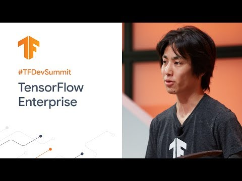 TensorFlow Enterprise: Productionizing TensorFlow with Google Cloud (TF Dev Summit '20)