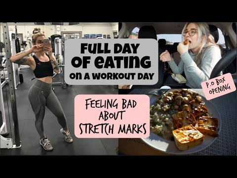 Full Day of Eating // Dealing With Stretch Marks + Mini PO Box Opening