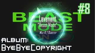 Antoine Lavenant - Beast Mode | Dubstep | ByeByeCopyright (FREE DOWNLOAD)