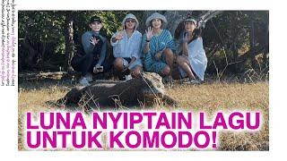 LUNA NYIPTAIN LAGU KOMODO DI DEPAN KOMODONYA LANGSUNG!! EPS.02/03 #LunaDailyVlog