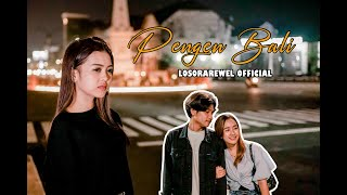LosOraRewel Official - PENGEN BALI (Official Music Video)