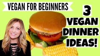 3 Super Easy Vegan Dinner Ideas!
