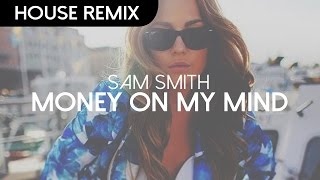 Sam Smith - Money On My Mind (Win & Woo Remix)