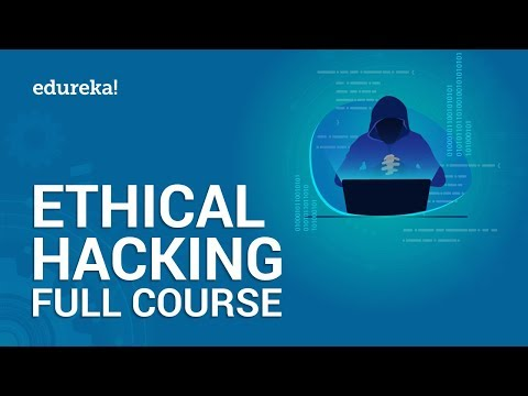 Complete Ethical Hacking Course | Ethical Hacking Training for Beginners | Edureka