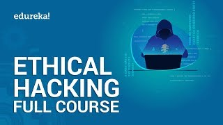 Complete Ethical Hacking Course   Ethical Hacking Training for Beginners   Edureka