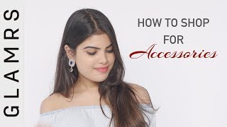 How To Accessorize and Shop For Jewellery! - Tips and Tricks by Konkana Bakshi