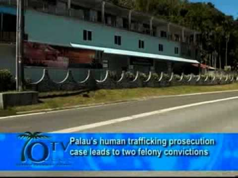 Palau's Human Trafficking Prosecution Case Leads To Two Felony Convictions
