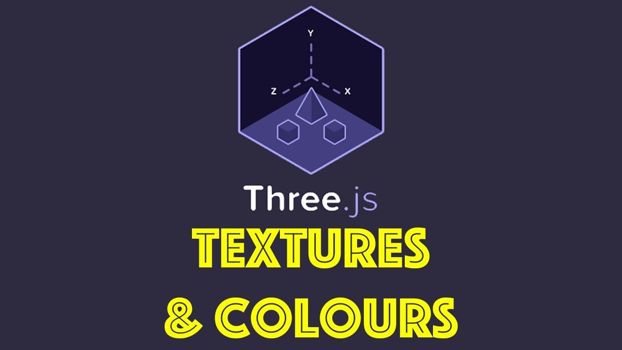 Three js Tutorial 5 - Textures & Colours