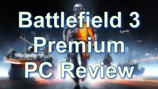 Battlefield 3 Premium Edition REVIEW! (PC)