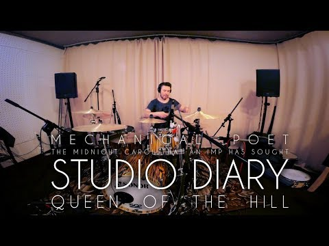 Mechanical Poet • 2017 • Studio Diary • Queen of the Hill, Take 2