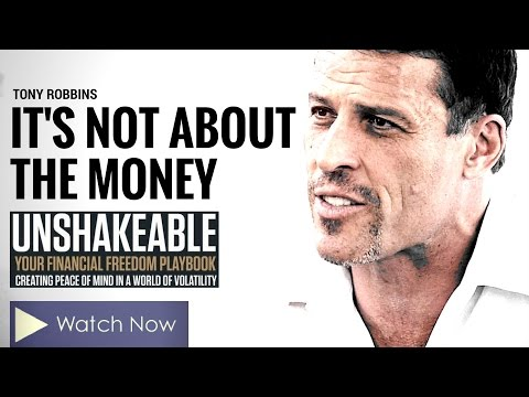 Tony Robbins: It's Not About the Money (Tony Robbins Unshakeable)