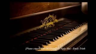 Cho Dù Không Có Ngày Mai - Emily Trịnh | Piano cover