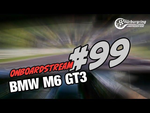 Onboard: #99 | ROWE RACING | BMW M6 GT3