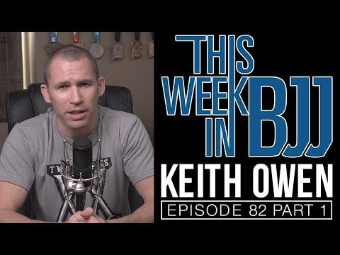 TWIBJJ episode  82  Keith Owen Part 1 of 2