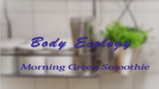 Morning Green Smoothie Recipe from Body Ecology