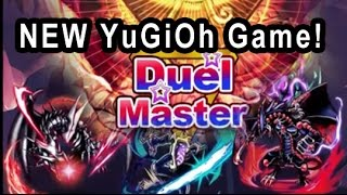 YGO DUEL MASTERS NEW YGO RPG GAME (not a Konami game) (Part 1)