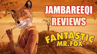 """Jambareeqi Reviews"" - Fantastic Mr. Fox"