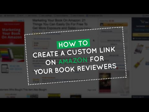 How to Create a Custom Link on Amazon for Your Book Reviewers