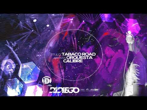 Orquesta Calibre - Tabaco Road Dj Diego