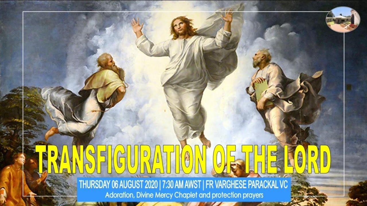 Daily Mass - 06/08/2020 - Adoration and Prayers Vincentian Retreat centre Perth