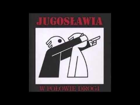 Jugosławia - W połowie drogi [Full Album] 2004
