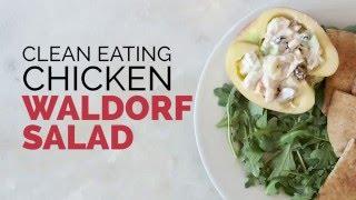 Clean Eating Chicken Waldorf Salad