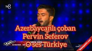 O SES TÜRKİYE  Azerbaycanlı yarışmacı  Pervin Seferov - Nazende sevgilim