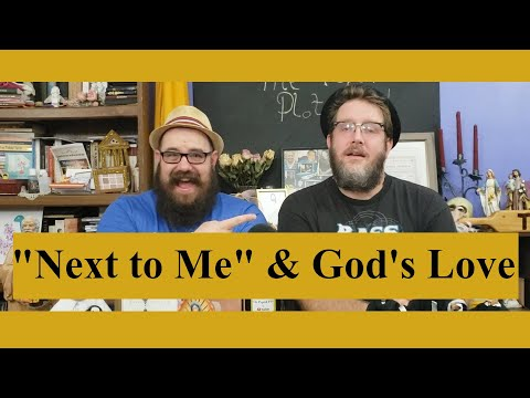 """The Theology of """"Next to Me"""""""