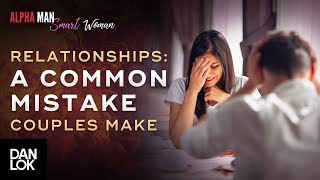 A Common Mistake In Relationships Couples Make