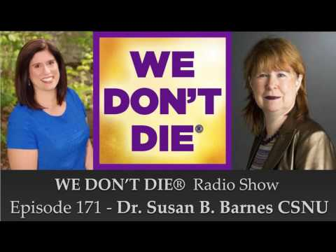 Episode 171 Dr. Susan B. Barnes CSNU on SNUi.org & Physical Phenomena on We Don't Die® Radio