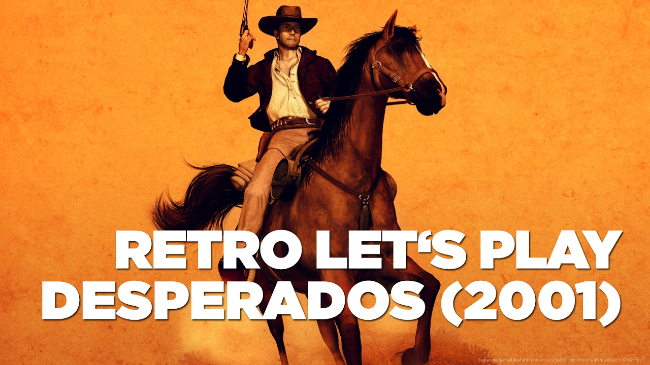 Hrej Cz Retro Let S Play Desperados Wanted Dead Or Alive 2001 Cz Youtube
