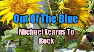 Out Of The Blue (Lyrics)-Michael Learns To Rock