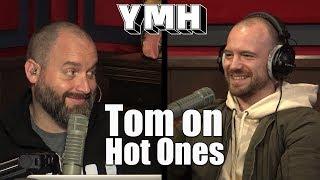 Tom Segura On His #HotOnes Experience - YMH Highlight