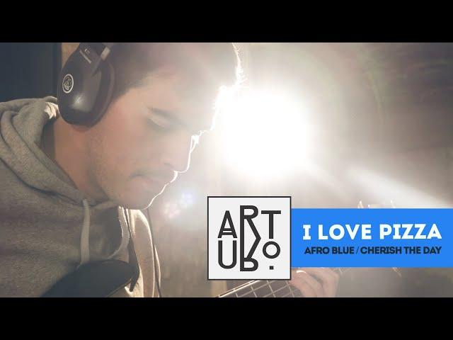Afro Blue - Cherish the Day | I Love Pizza | ArtUro Studio Sessions@LoaDistrict