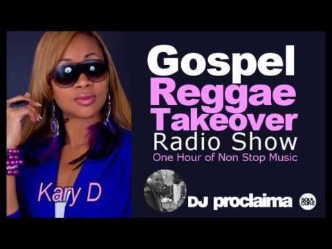 ONE GOSPEL REGGAE 2016 -  DJ Proclaima Reggae Takeover 10th June