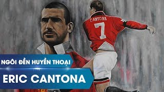 Ngôi đền huyền thoại | 'King' Eric Cantona