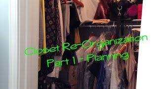 Closet Re-organization Part 1- Planning  2015