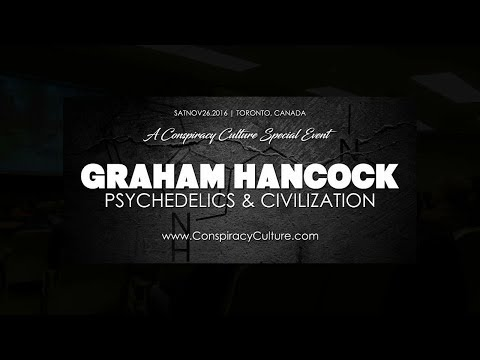 Graham Hancock, Toronto, Nov 26 2016, Part 2 • THE WAR ON CONSCIOUSNESS - NEW AUDIO