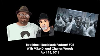 Reelblack Podcast #02 - Birth of A Nation Trailer Reaction and More