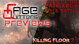 RageQuitters Previews: Killing Floor 2 - Return of The Patriarch Pt3