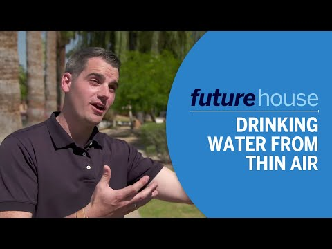 Future House | Drinking Water from Thin Air