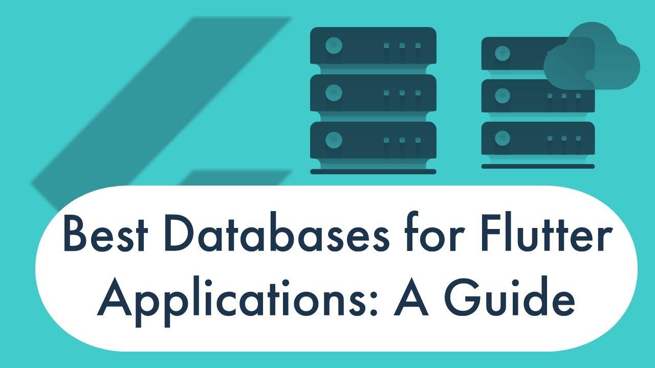 Best Databases for Flutter Applications: A Guide