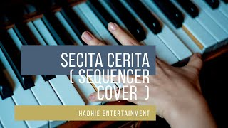 Secita Cerita Achmad Albar & Fariz RM Sequencer Cover by h@dhie
