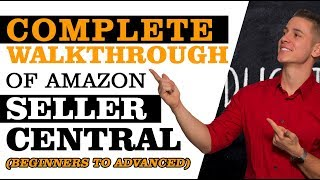 Amazon Seller Central Tutorial 2018 | Complete Walkthrough Tour How to Sell a Product on Amazon FBA