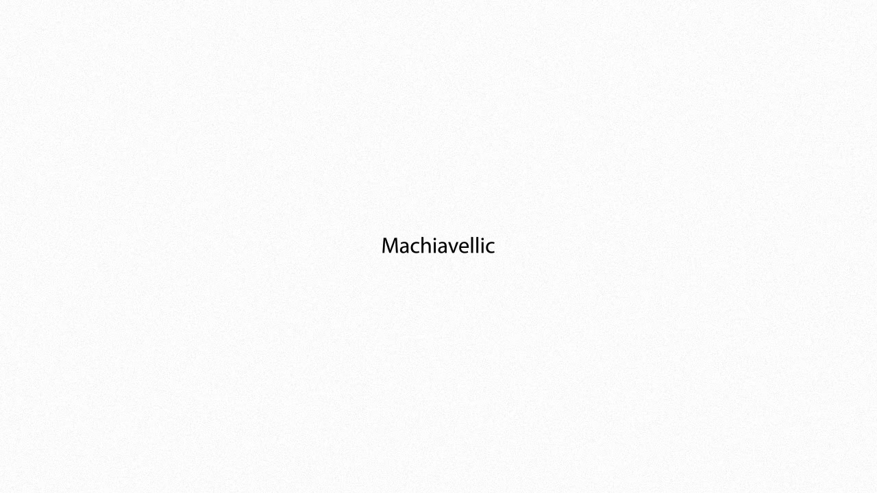 Machiavellic