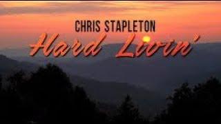 Chris Stapleton - Hard Livin' (Lyrics)