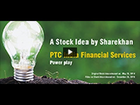 Sharekhan Stock Idea: PTC India Financial Services