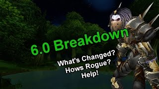 [6.0.2] Rogue Changes Breakdown - Basics for PvP - [Warlords of Draenor] [Sativ]