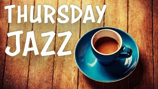Thursday JAZZ Music - Warm Relaxing JAZZ For Morning, Work, Study: Chill Lounge JAZZ Music